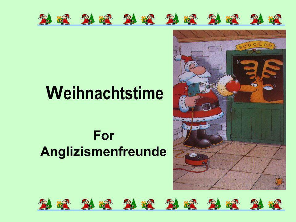 W eihnachtstime For Anglizismenfreunde