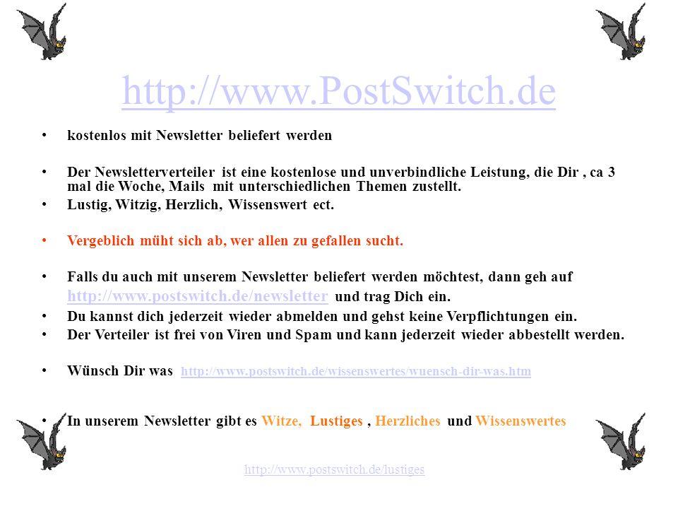 http://www.postswitch.de/lustiges kostenlos mit Newsletter beliefert werden Der Newsletterverteiler ist eine kostenlose und unverbindliche Leistung, d