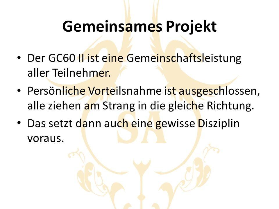Gemeinsames Projekt Der GC60 II ist eine Gemeinschaftsleistung aller Teilnehmer.