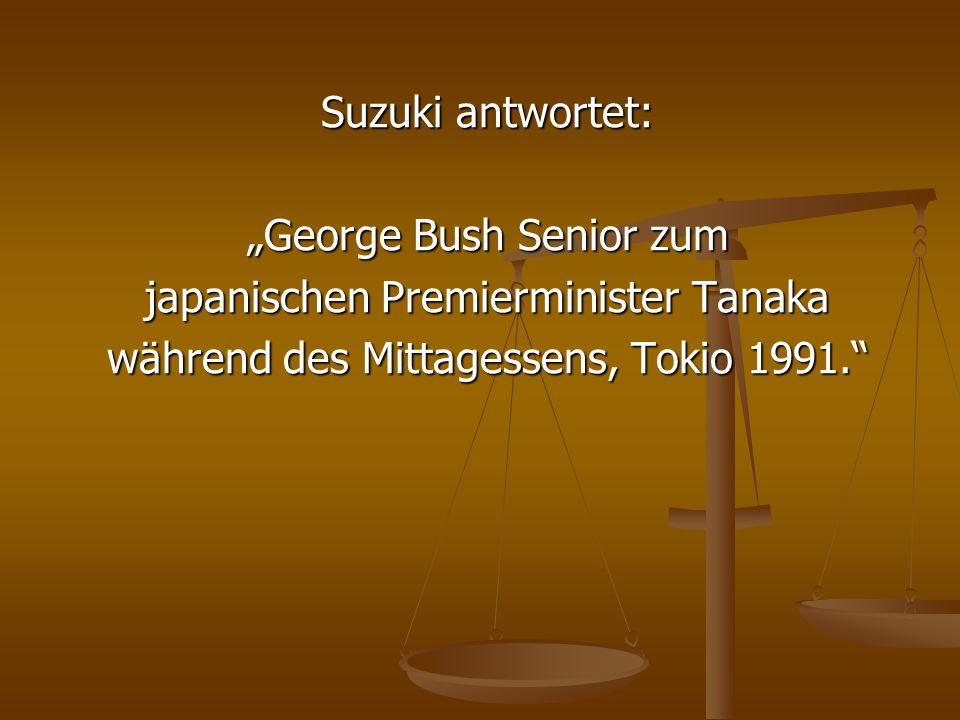 Suzuki antwortet: George Bush Senior zum japanischen Premierminister Tanaka während des Mittagessens, Tokio 1991.