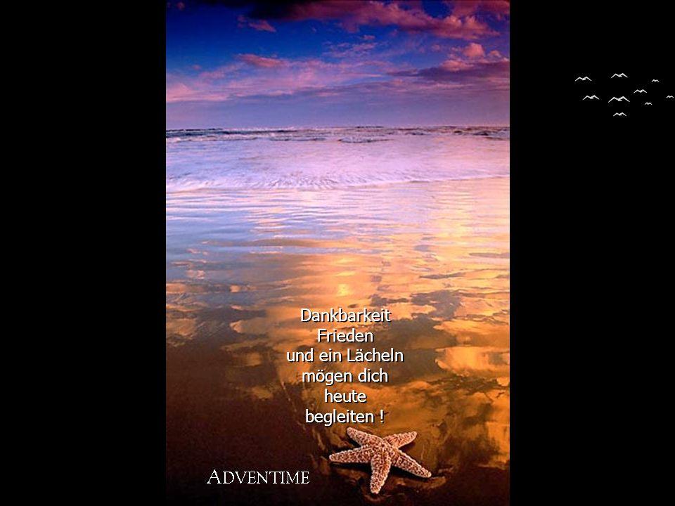 Wenn unser Leben durchsichtig geworden ist, werden wir erkennen, was alles an Wundern geschah, weil gerade ein Mensch in segnender Liebe, nur für einige wenige Momente an uns gedacht hat...