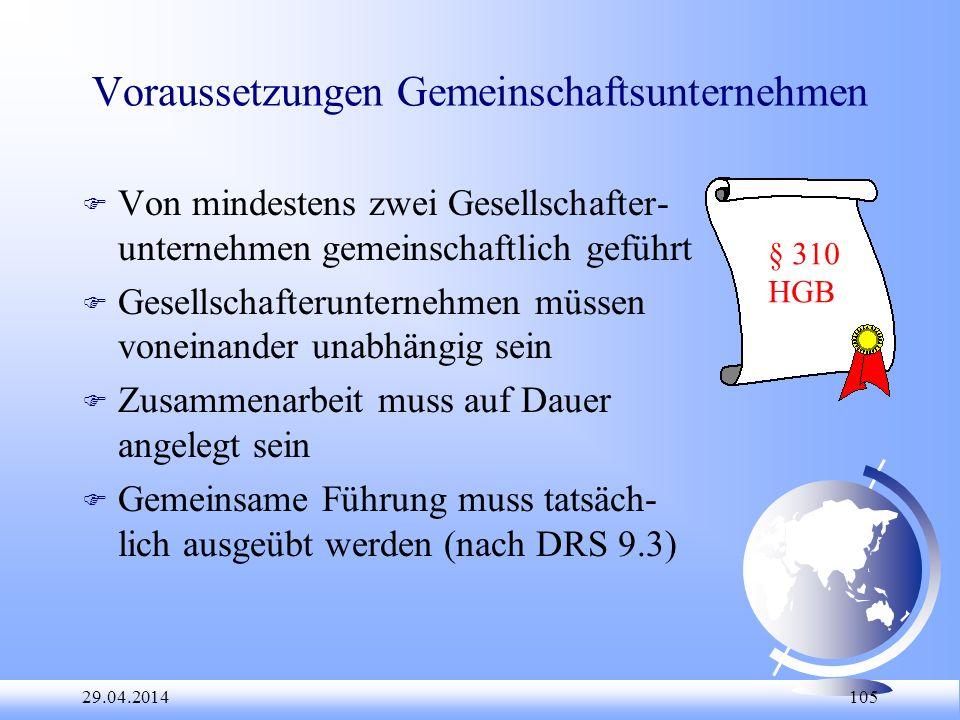 29.04.2014 105 Voraussetzungen Gemeinschaftsunternehmen F Von mindestens zwei Gesellschafter- unternehmen gemeinschaftlich geführt F Gesellschafterunt