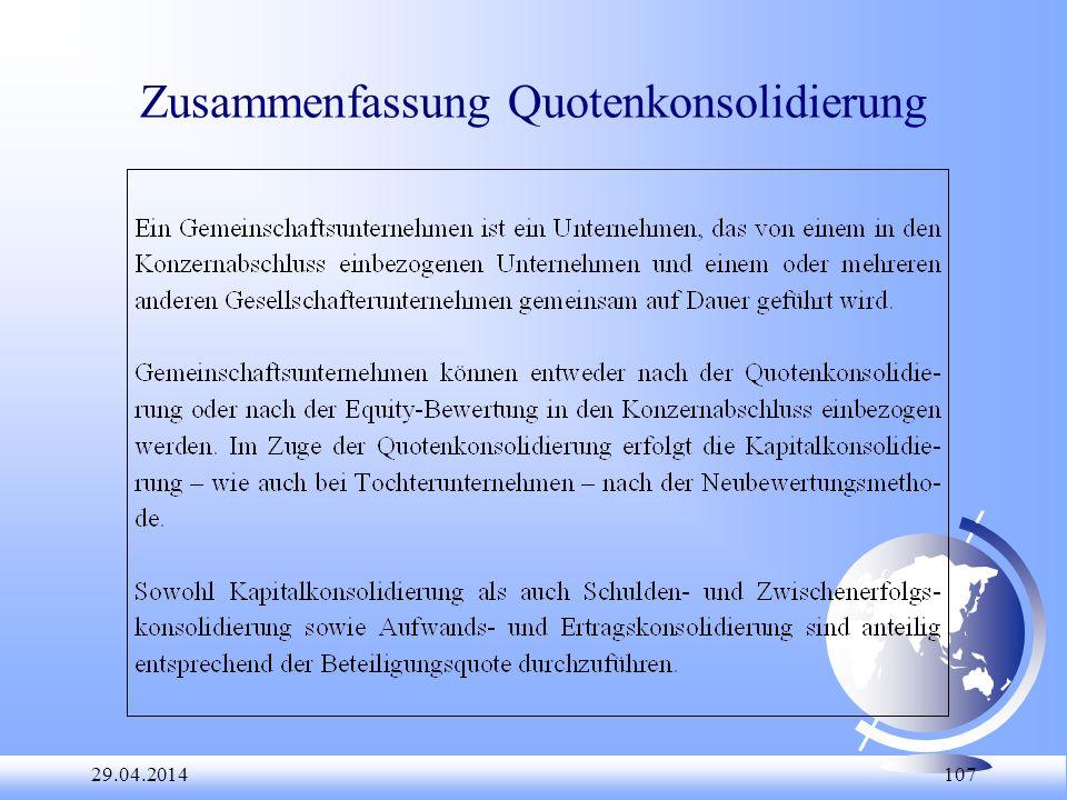 29.04.2014 107 Zusammenfassung Quotenkonsolidierung