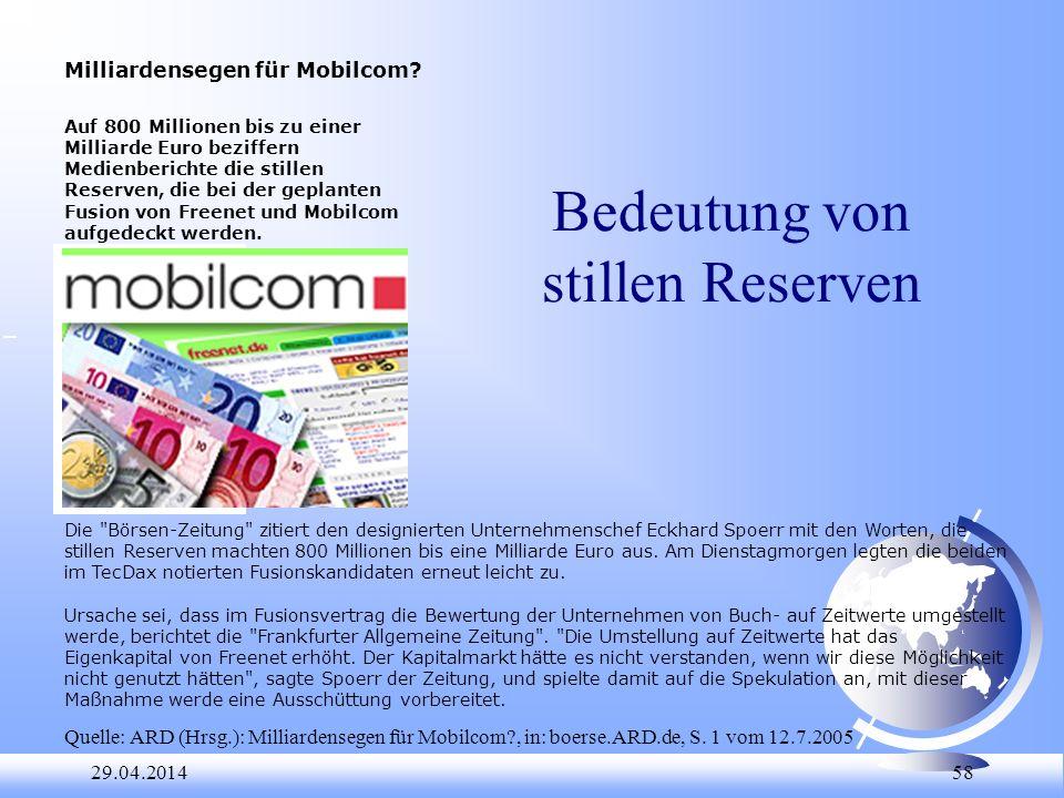 29.04.2014 58 Bedeutung von stillen Reserven Milliardensegen für Mobilcom? Auf 800 Millionen bis zu einer Milliarde Euro beziffern Medienberichte die