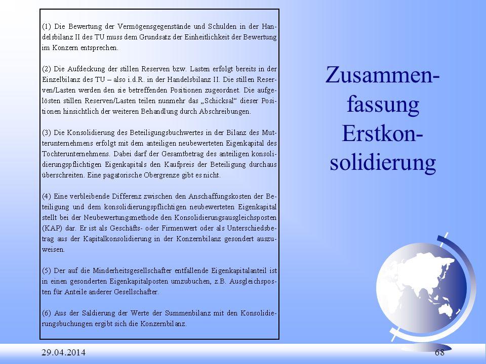 29.04.2014 68 Zusammen- fassung Erstkon- solidierung
