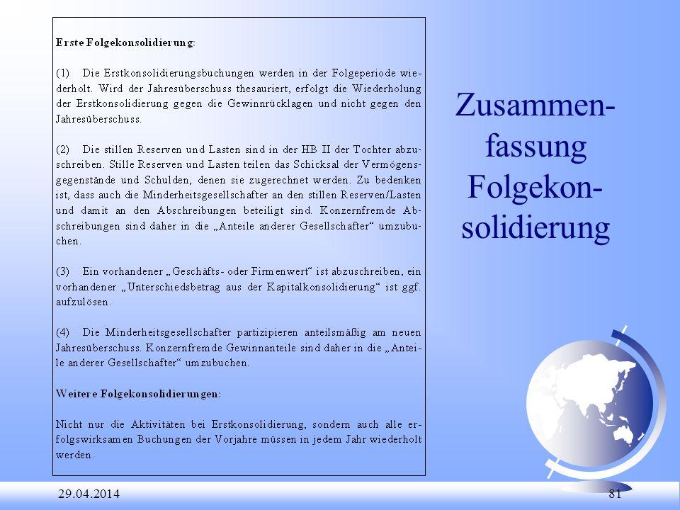 29.04.2014 81 Zusammen- fassung Folgekon- solidierung