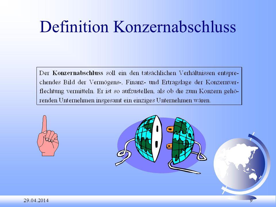 29.04.2014 9 Definition Konzernabschluss