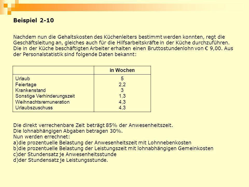 Beispiel 2-10 Nachdem nun die Gehaltskosten des Küchenleiters bestimmt werden konnten, regt die Geschäftsleitung an, gleiches auch für die Hilfsarbeit