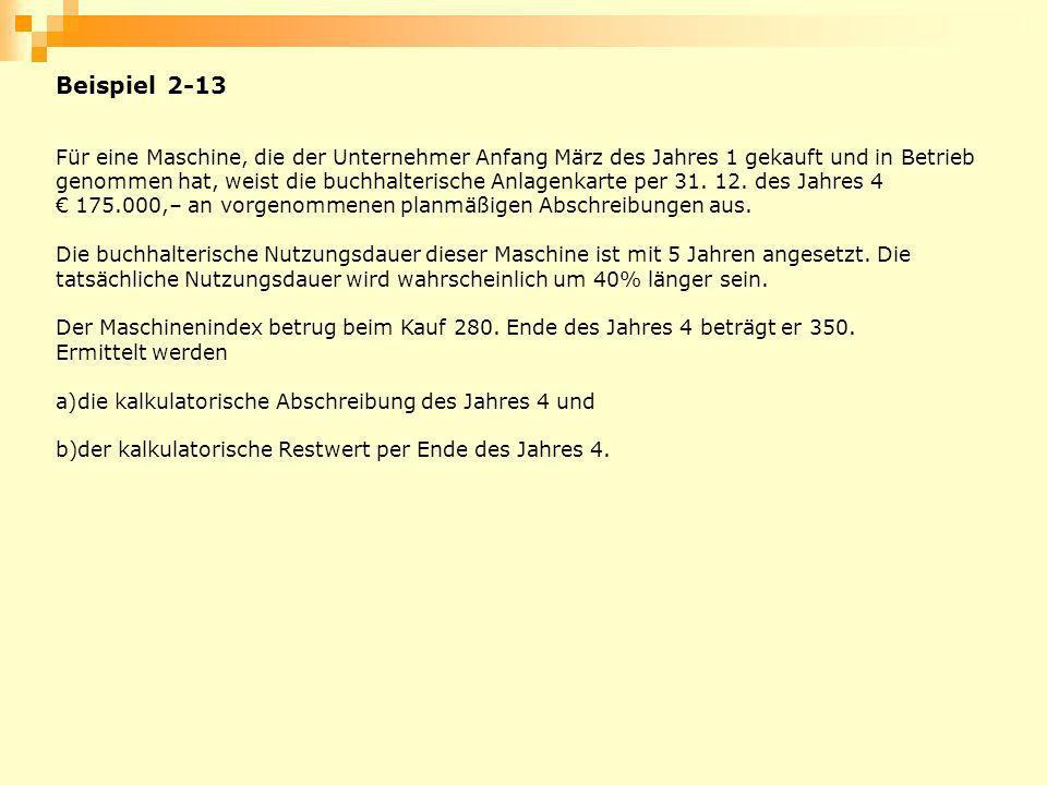 Beispiel 2-13 Für eine Maschine, die der Unternehmer Anfang März des Jahres 1 gekauft und in Betrieb genommen hat, weist die buchhalterische Anlagenka