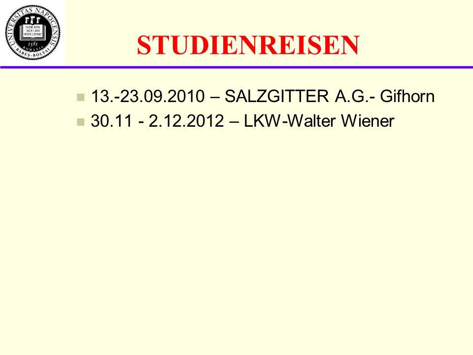 STUDIENREISEN 13.-23.09.2010 – SALZGITTER A.G.- Gifhorn 30.11 - 2.12.2012 – LKW-Walter Wiener