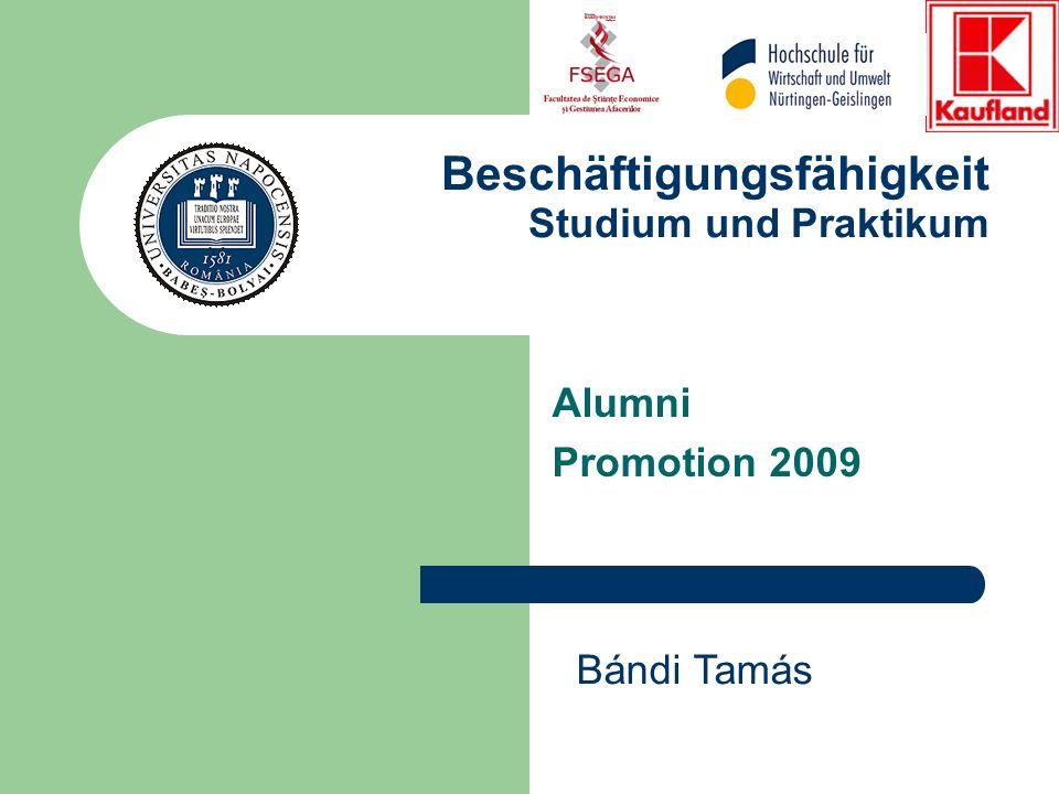 Beschäftigungsfähigkeit Studium und Praktikum Alumni Promotion 2009 Bándi Tamás
