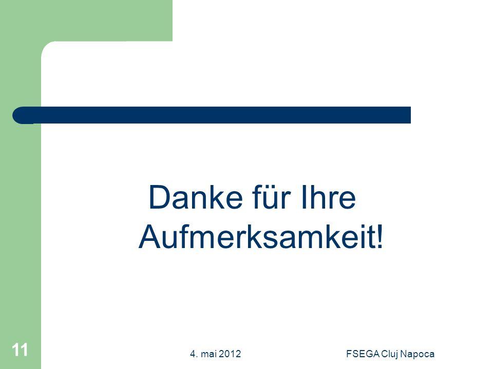FSEGA Cluj Napoca 11 Danke für Ihre Aufmerksamkeit! 4. mai 2012