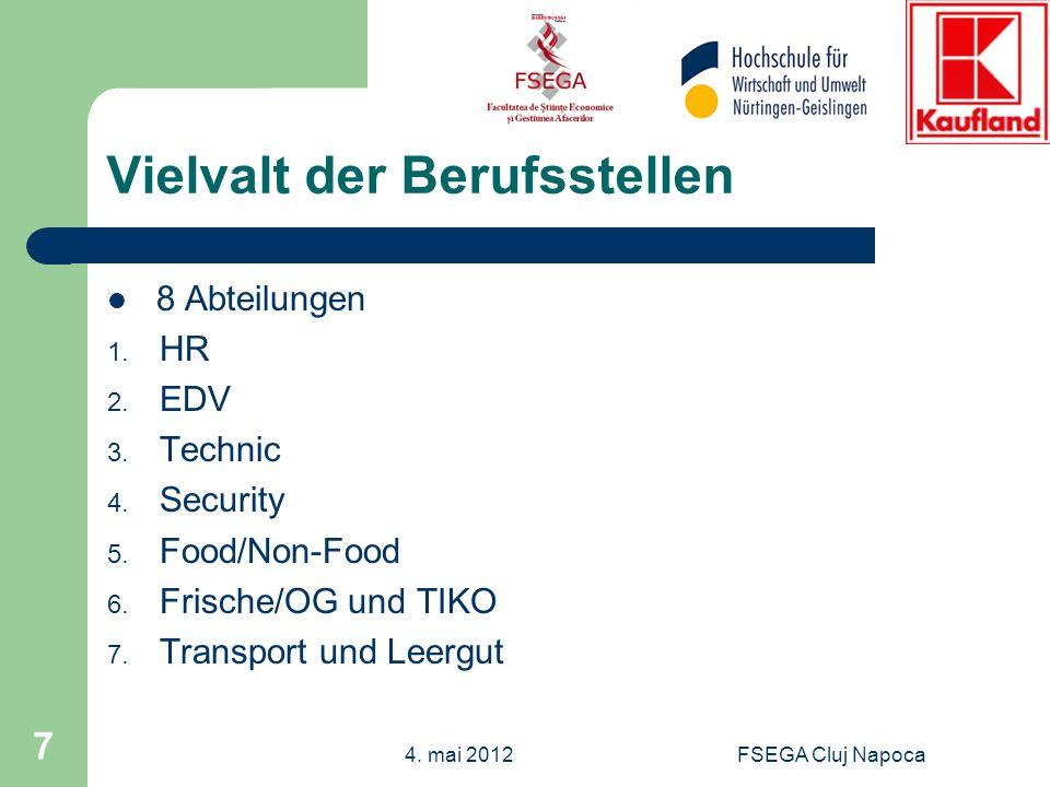FSEGA Cluj Napoca 7 Vielvalt der Berufsstellen 8 Abteilungen 1. HR 2. EDV 3. Technic 4. Security 5. Food/Non-Food 6. Frische/OG und TIKO 7. Transport