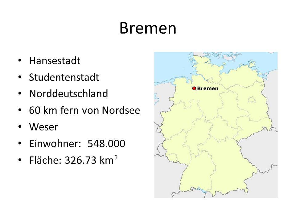 Bremen Hansestadt Studentenstadt Norddeutschland 60 km fern von Nordsee Weser Einwohner: 548.000 Fläche: 326.73 km 2