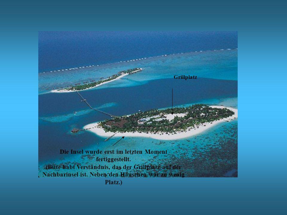 Die Insel wurde erst im letzten Moment fertiggestellt. (Bitte habt Verständnis, das der Grillplatz auf der Nachbarinsel ist. Neben den Häuschen war zu