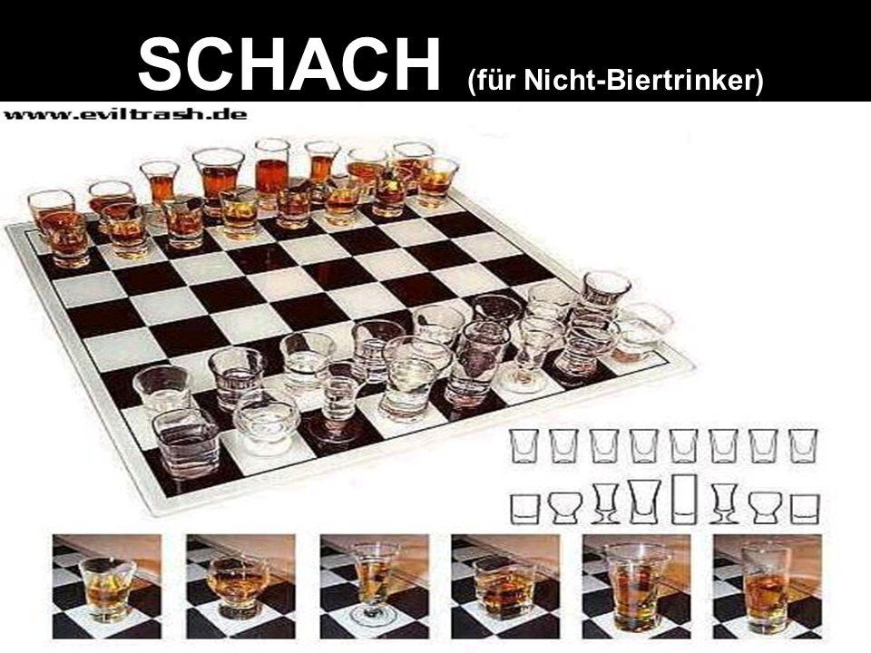 SCHACH (für Nicht-Biertrinker)