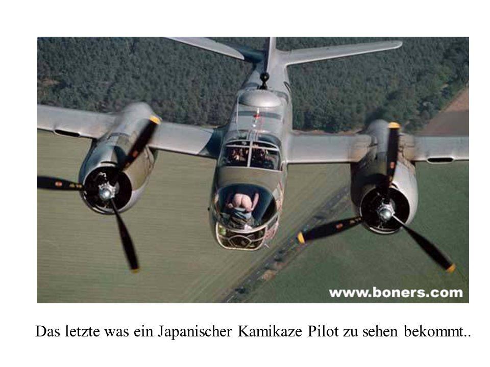 Das letzte was ein Japanischer Kamikaze Pilot zu sehen bekommt..