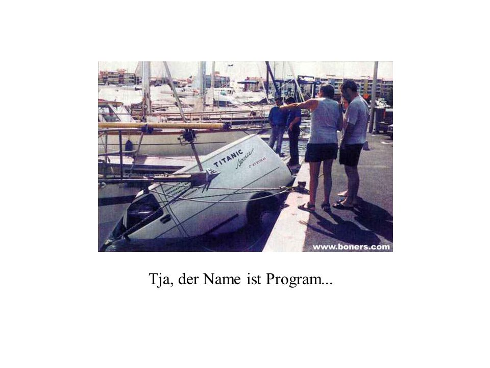 Tja, der Name ist Program...
