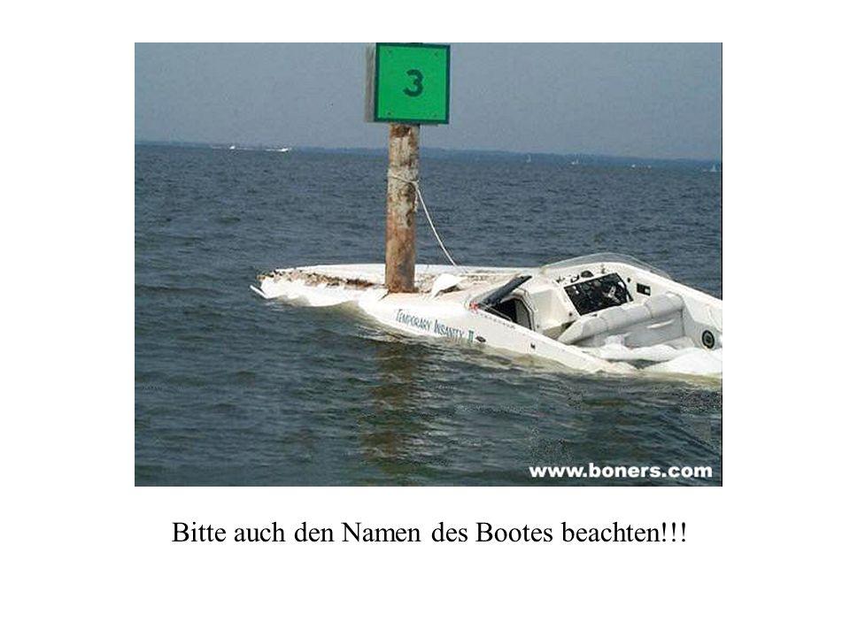 Bitte auch den Namen des Bootes beachten!!!