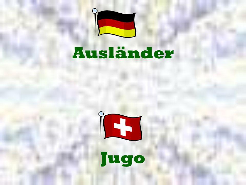 Jugo Ausländer