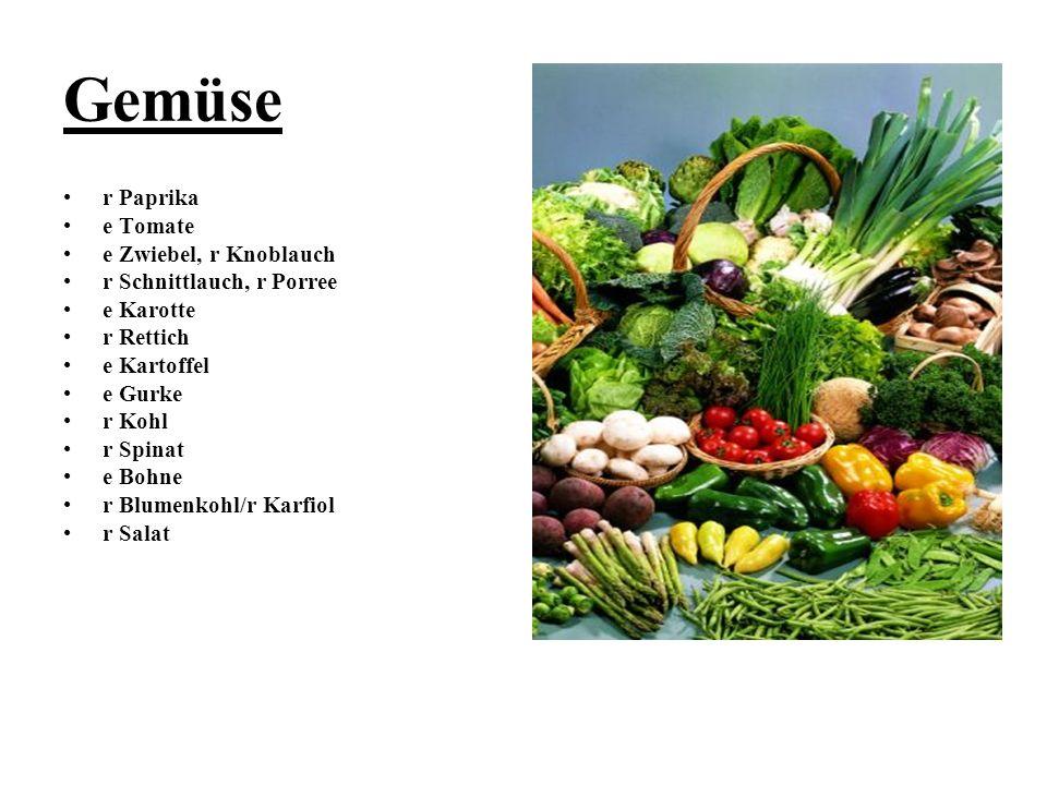 Gemüse r Paprika e Tomate e Zwiebel, r Knoblauch r Schnittlauch, r Porree e Karotte r Rettich e Kartoffel e Gurke r Kohl r Spinat e Bohne r Blumenkohl
