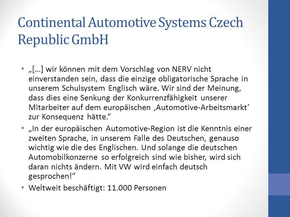 Continental Automotive Systems Czech Republic GmbH […] wir können mit dem Vorschlag von NERV nicht einverstanden sein, dass die einzige obligatorische