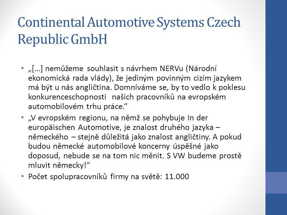 Continental Automotive Systems Czech Republic GmbH […] nemůžeme souhlasit s návrhem NERVu (Národní ekonomická rada vlády), že jediným povinným cizím j