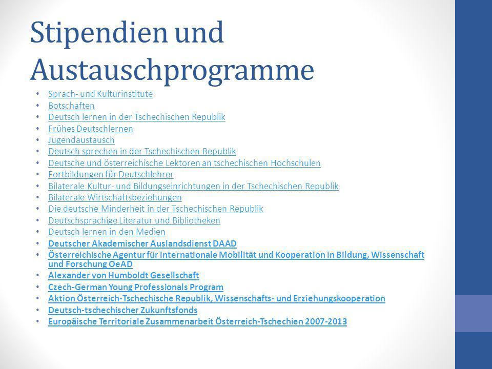 Stipendien und Austauschprogramme Sprach- und Kulturinstitute Botschaften Deutsch lernen in der Tschechischen Republik Frühes Deutschlernen Jugendaust