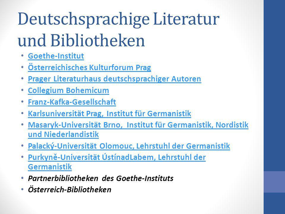 Deutschsprachige Literatur und Bibliotheken Goethe-Institut Österreichisches Kulturforum Prag Prager Literaturhaus deutschsprachiger Autoren Collegium