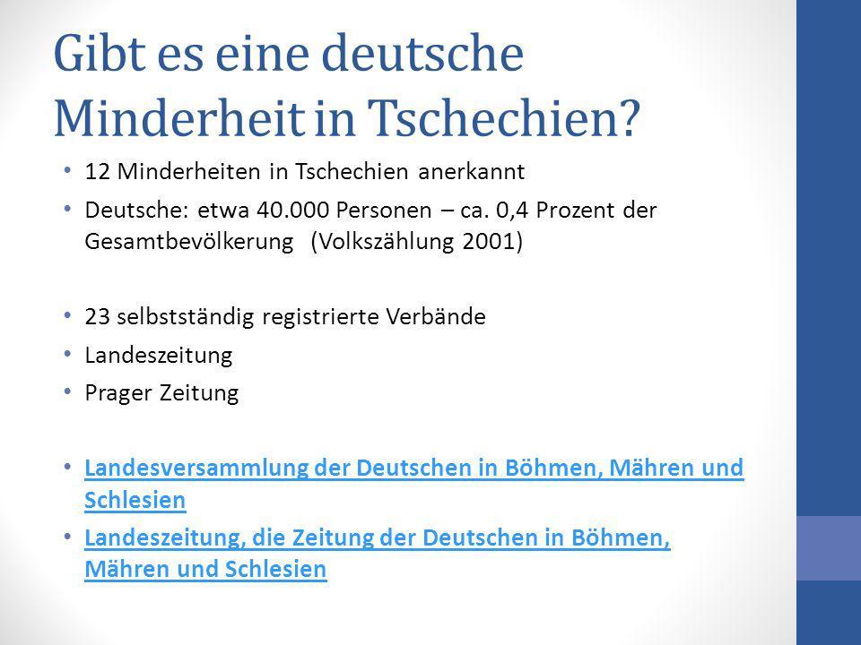 Gibt es eine deutsche Minderheit in Tschechien? 12 Minderheiten in Tschechien anerkannt Deutsche: etwa 40.000 Personen – ca. 0,4 Prozent der Gesamtbev
