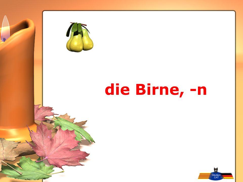 die Birne, -n