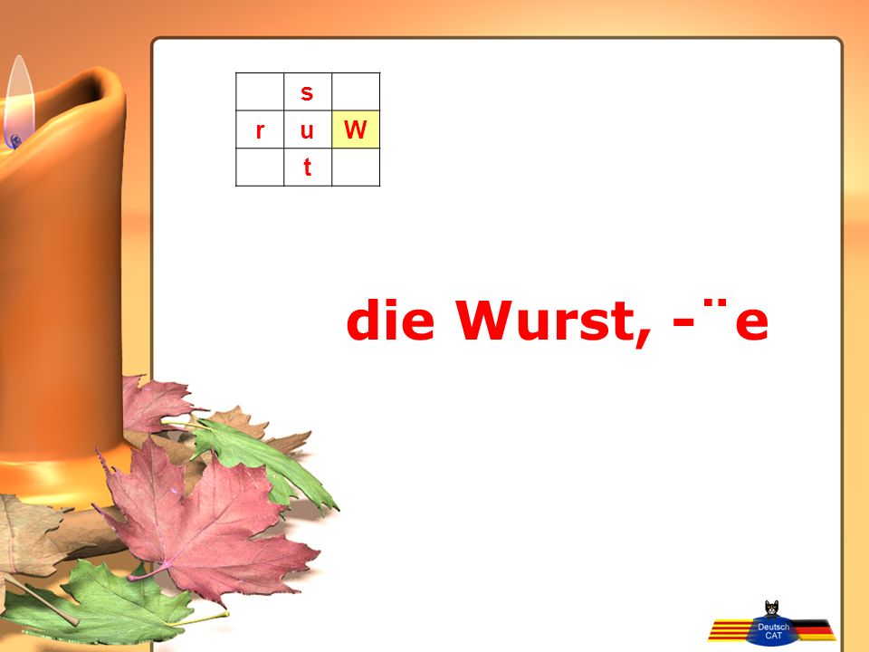 die Wurst, -¨e s ruW t