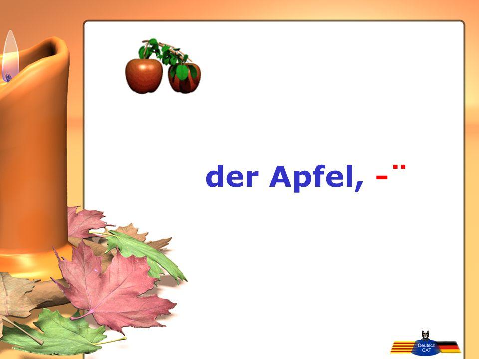 der Apfel, -¨