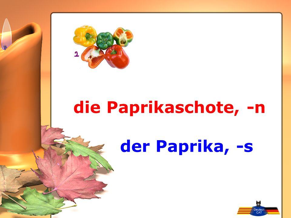 die Paprikaschote, -n der Paprika, -s