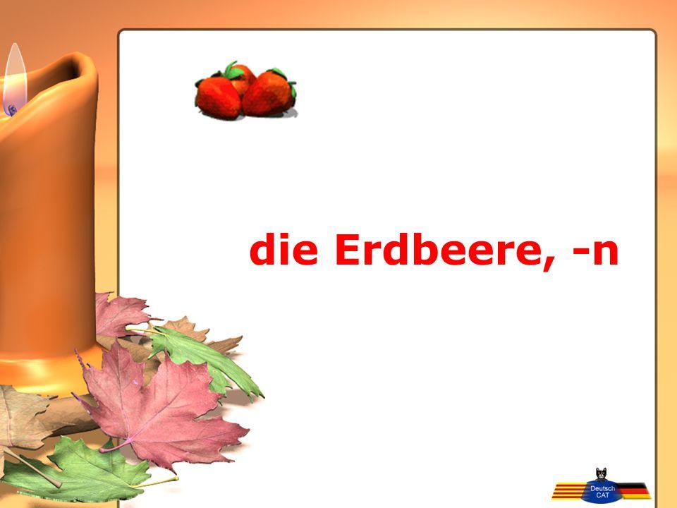 die Erdbeere, -n