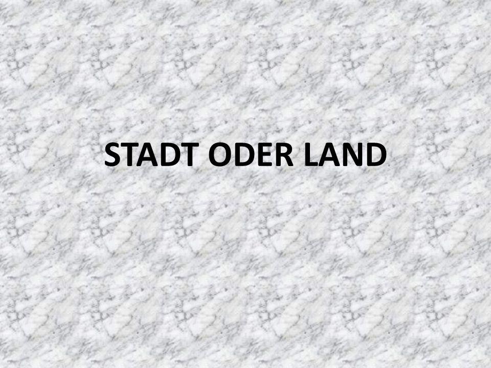 STADT ODER LAND