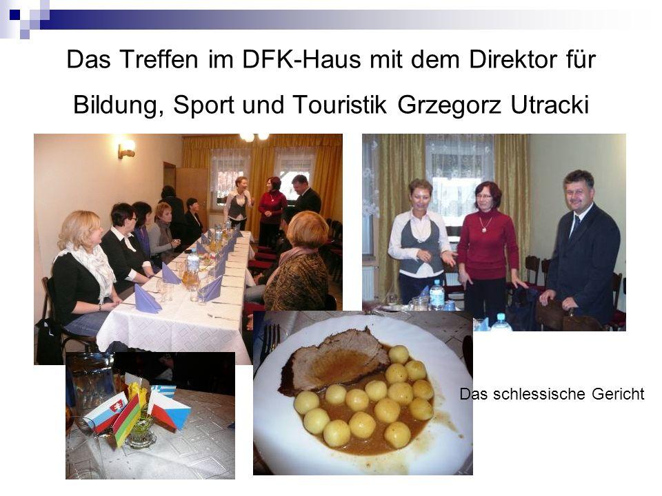Das Treffen im DFK-Haus mit dem Direktor für Bildung, Sport und Touristik Grzegorz Utracki Das schlessische Gericht