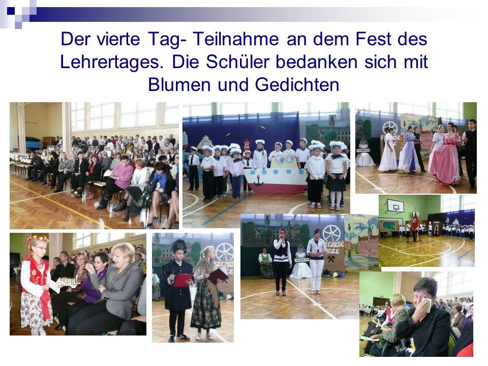 Der vierte Tag- Teilnahme an dem Fest des Lehrertages. Die Schüler bedanken sich mit Blumen und Gedichten