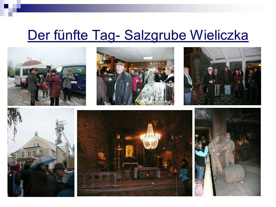 Der fünfte Tag- Salzgrube Wieliczka