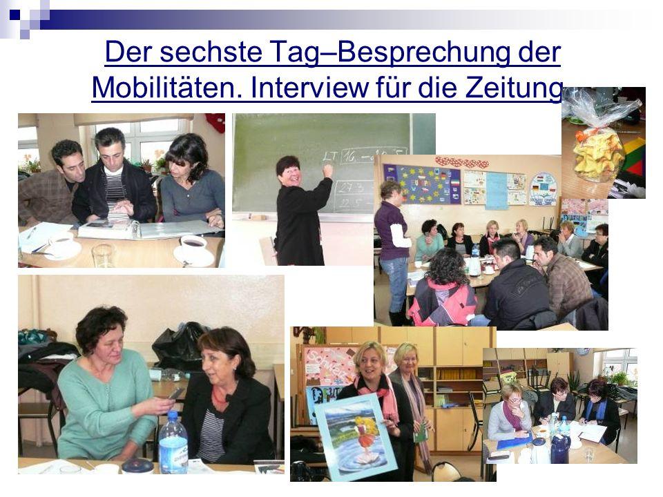 Der sechste Tag–Besprechung der Mobilitäten. Interview für die Zeitung.
