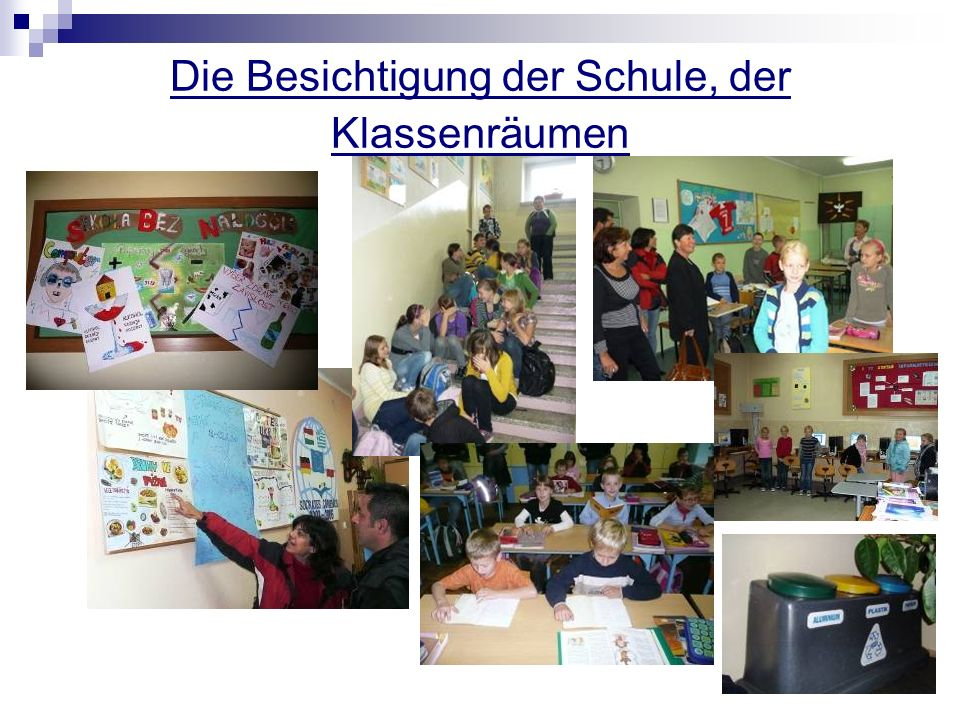 Die Besichtigung der Schule, der Klassenräumen