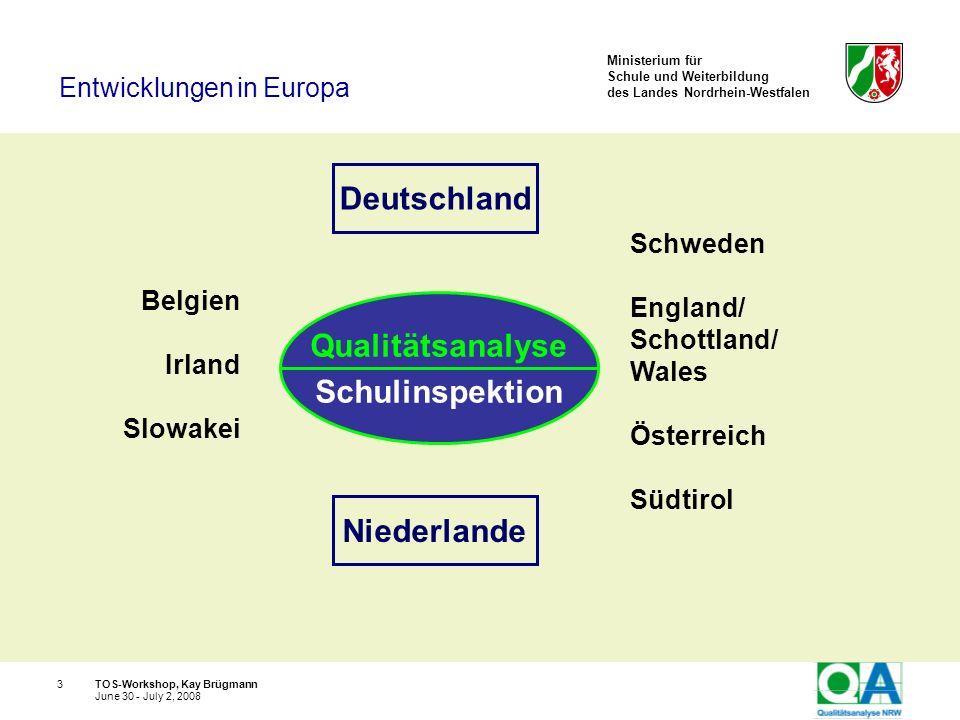Ministerium für Schule und Weiterbildung des Landes Nordrhein-Westfalen TOS-Workshop, Kay Brügmann14 June 30 - July 2, 2008 Die Bewertung nach dem Qualitätstableau ist keine Schuldzuweisung, sondern eine Hilfe bei der eigenen Standortbestimmung Wozu Daten?
