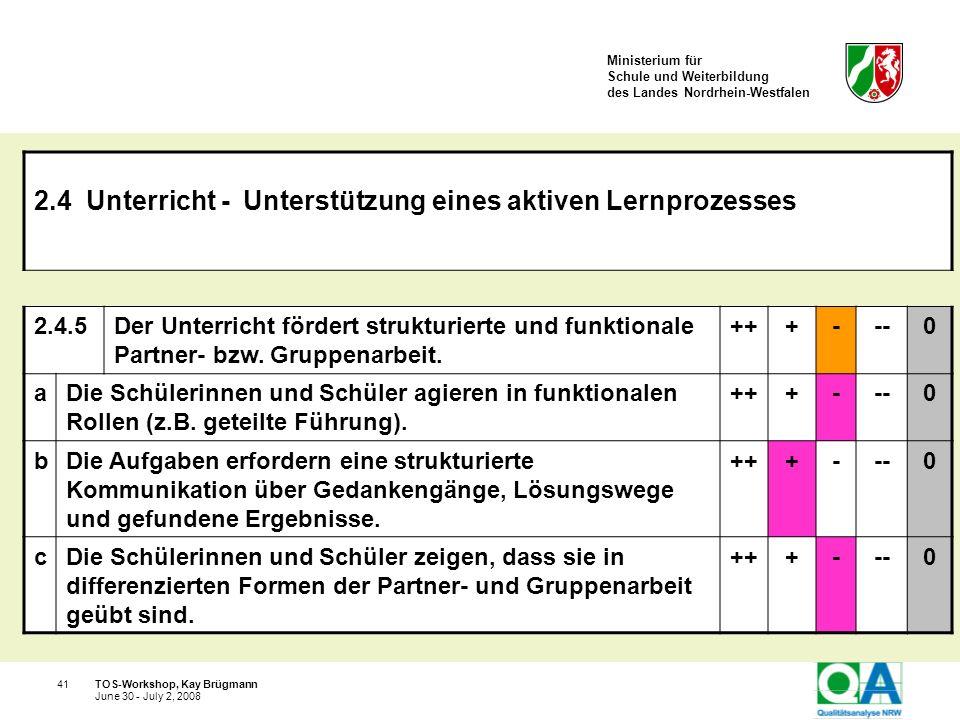 Ministerium für Schule und Weiterbildung des Landes Nordrhein-Westfalen TOS-Workshop, Kay Brügmann41 June 30 - July 2, 2008 2.4 Unterricht - Unterstüt