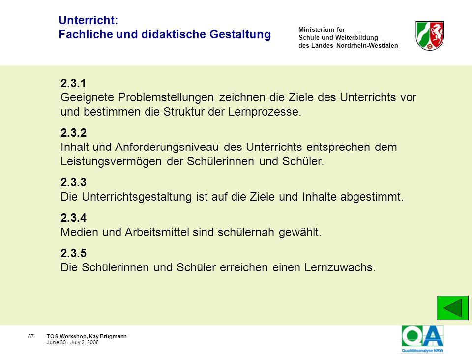 Ministerium für Schule und Weiterbildung des Landes Nordrhein-Westfalen TOS-Workshop, Kay Brügmann57 June 30 - July 2, 2008 2.3.1 Geeignete Problemste