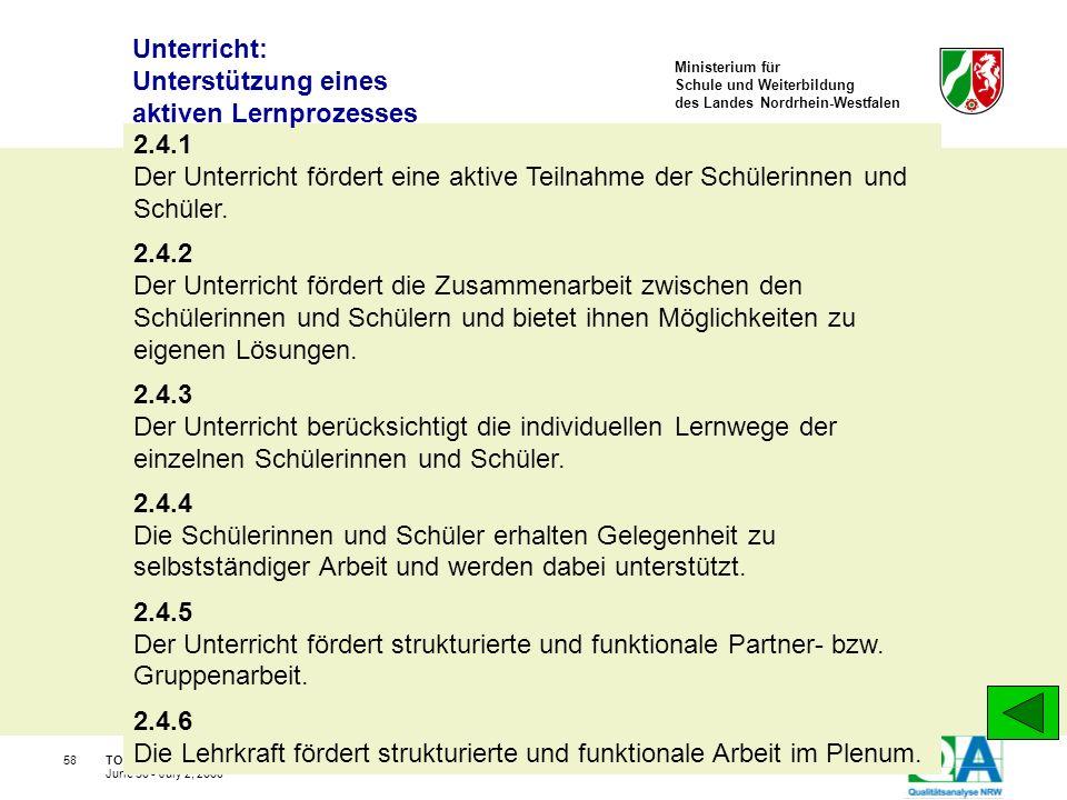 Ministerium für Schule und Weiterbildung des Landes Nordrhein-Westfalen TOS-Workshop, Kay Brügmann58 June 30 - July 2, 2008 2.4.1 Der Unterricht förde
