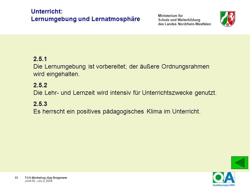 Ministerium für Schule und Weiterbildung des Landes Nordrhein-Westfalen TOS-Workshop, Kay Brügmann59 June 30 - July 2, 2008 2.5.1 Die Lernumgebung ist