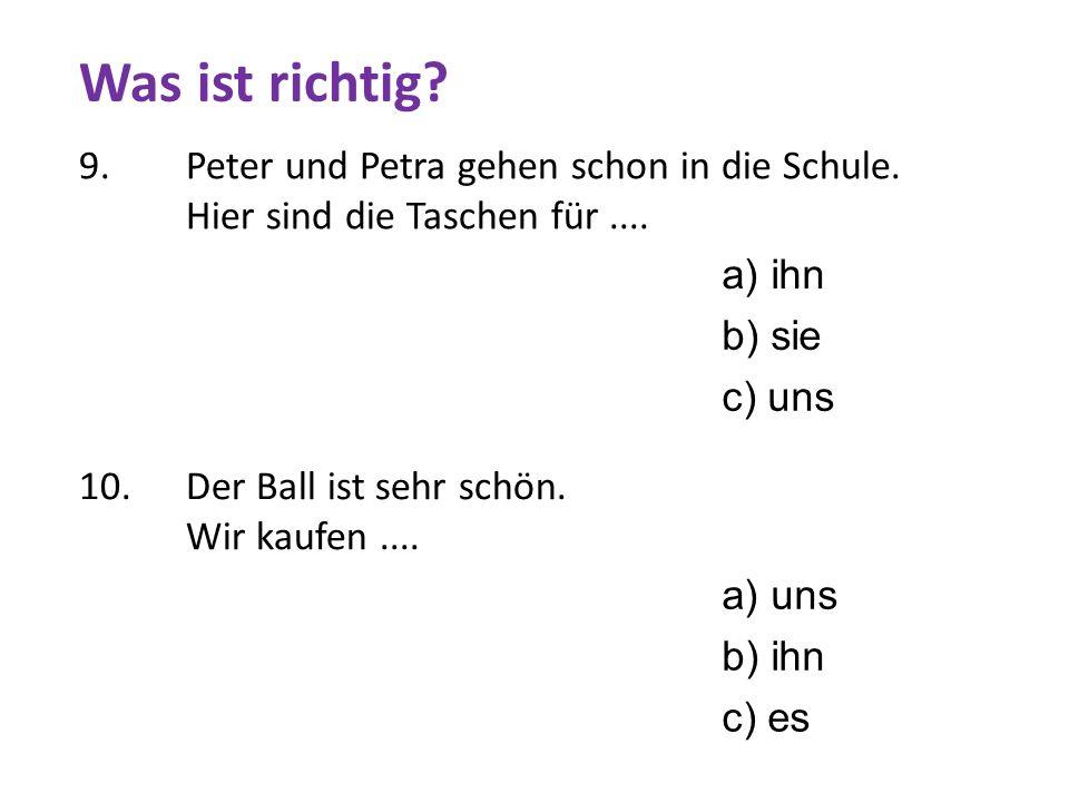 9. Peter und Petra gehen schon in die Schule. Hier sind die Taschen für....