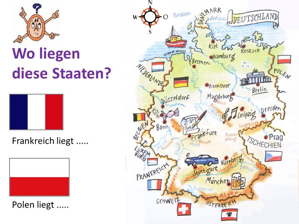Frankreich liegt..... Polen liegt..... Wo liegen diese Staaten?