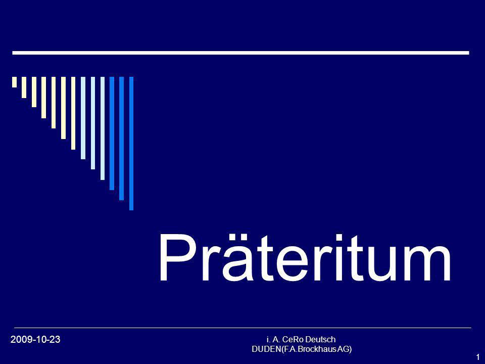 1 i. A. CeRo Deutsch DUDEN(F.A.Brockhaus AG) 2009-10-23 Präteritum