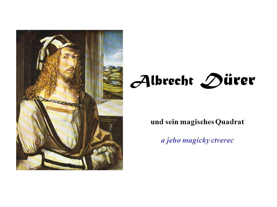 Albrecht Dürer und sein magisches Quadrat a jeho magicky ctverec